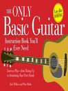 The Only Basic Guitar Instruction Book You'll Ever Need (eBook): Learn to Play—From Tuning Up to Strumming Your First Chords