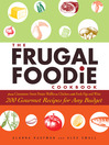 The Frugal Foodie Cookbook (eBook): 200 Gourmet Recipes for Any Budget