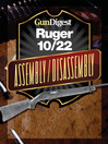 Gun Digest Ruger 10/22 Assembly/Disassembly Instructions (eBook)