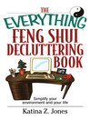 The Everything Feng Shui De-Cluttering Book (eBook): Simplify Your Environment and Your Life