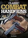 Gun Digest Book of Classic Combat Hundguns (eBook)
