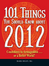 101 Things You Should Know about 2012 Countdown to Armageddon. . . or a Better World by Mark Heley eBook