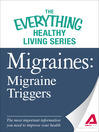 Migraines -- Migraine Triggers (eBook): The Most Important Information You Need to Improve Your Health
