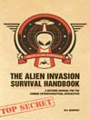 The Alien Invasion Survival Handbook (eBook): A Defense Manual for the Coming Extraterrestrial Apocalypse