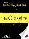 The Classics (eBook): Sound Smarter Without Trying Harder