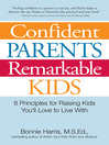 Confident Parents, Remarkable Kids (eBook): 8 Principles for Raising Kids You'll Love to Live With