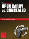 Gun Digest's Open Carry vs. Concealed eShort (eBook): Open Carry Is a Complicated Issue. Get Familiar With the Laws, States & Handguns Involved in the World of Open Vs. Concealed Weapons.