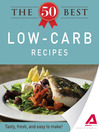 The 50 Best Low-Carb Recipes (eBook): Tasty, Fresh, and Easy to Make!