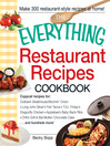 The Everything Restaurant Recipes Cookbook (eBook): Copycat Recipes for Outback Steakhouse Bloomin' Onion, Long John Silver's Fish Tacos, Tgi Friday's Dragonfly Chicken, Applebee's Baby Back Ribs, Chili's Grill & Bar Molten Chocolate Cake...And Hundreds More!