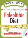 Try-It Diet: Paleolithic Diet (eBook): A Two-Week Healthy Eating Plan