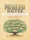 The Family Tree Problem Solver (eBook): Tried and True Tactics for Tracing Elusive Ancestors