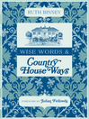 Wise Words and Country House Ways (eBook)