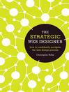 The Strategic Web Designer (eBook): How to Confidently Navigate the Web Design Process