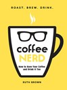 Coffee Nerd (eBook): How to Have Your Coffee and Drink It Too