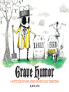 Grave Humor (eBook): Funny, Ironic, and Ridiculous Tombstones