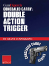 Gun Digest's Double Action Trigger Concealed Carry eShort (eBook): Learn How Double Action Vs. Single Action Revolver Shooting Techniques Are Affected By Grip and Finger Position.