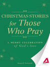 Christmas Stories for Those Who Pray (eBook): A Merry Celebration of God's Love