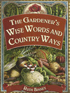 The Gardener's Wise Words and Country Ways (eBook)