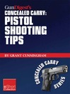 Gun Digest's Pistol Shooting Tips for Concealed Carry Collection eShort (eBook): How to Shoot a Handgun Accurately By Mastering the Double Action Trigger and Clear Malfunctions.
