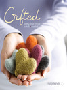 Gifted (eBook): Lovely Little Things to Knit and Crochet