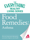 Food Remedies - Asthma (eBook): The Most Important Information You Need to Improve Your Health