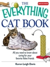The everything cat book : all you need to know about caring for your favorite feline freinds