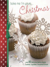 Bake Me I'm Yours... Christmas (eBook): Over 20 Delicious Festive Treats--Cookies, Cupcakes, Brownies & More