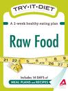 Try-It Diet: Raw Food (eBook): A Two-Week Healthy Eating Plan