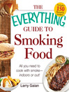 The Everything Guide to Smoking Food (eBook): All You Need to Cook with Smoke—Indoors or Out!
