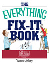 The Everything Fix-It Book (eBook): From Clogged Drains and Gutters, to Leaky Faucets and Toilets—All You Need to Get the Job Done