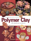 Celebrations With Polymer Clay (eBook): 25 Seasonal Projects