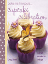 Bake Me I'm Yours...Cupcake Celebration (eBook)