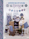 Stitch It For Spring (eBook): Seasonal Sewing Projects to Craft and Quilt