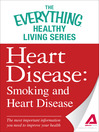Heart Disease (eBook): Smoking and Heart Disease--the Most Important Information You Need to Improve Your Health