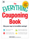 The Everything Couponing Book (eBook): Clip your way to incredible savings!