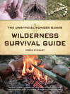 The Unofficial Hunger Games Wilderness Survival Guide (eBook)