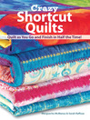 Crazy Shortcut Quilts (eBook): Quilt As You Go and Finish in Half the Time!