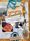 Destination Creativity (eBook): The Life-Altering Journey of the Art Retreat