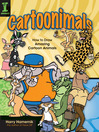 Cartoonimals (eBook): How To Draw Amazing Cartoon Animals