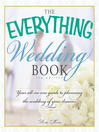 The Everything Wedding Book (eBook): Your All-in-One Guide to Planning the Wedding of Your Dreams