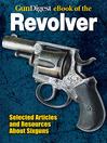 Gun Digest eBook of Revolvers (eBook)
