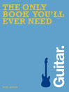 The Only Book You'll Ever Need - Guitar (eBook)