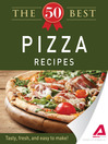 The 50 Best Pizza Recipes (eBook): Tasty, Fresh, and Easy to Make!