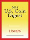 2012 U.S. Coin Digest (eBook): Dollars