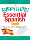 The Everything Essential Spanish Book (eBook): All You Need to Learn Spanish in No Time