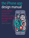 The iPhone App Design Manual (eBook): Create Perfect Designs for Effortless Coding and App Store Success