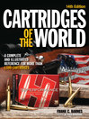 Cartridges of the World (eBook): A Complete and Illustrated Reference for Over 1500 Cartridges