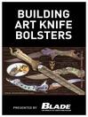Building Art Knife Bolsters (eBook)