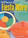Warman's Fiesta Ware Identification and Price Guide (eBook): Identification & Price Guide