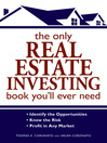 The Only Real Estate Investing Book You'll Ever Need (eBook): Identify the Opportunities Know the Risk Profit in Any Market